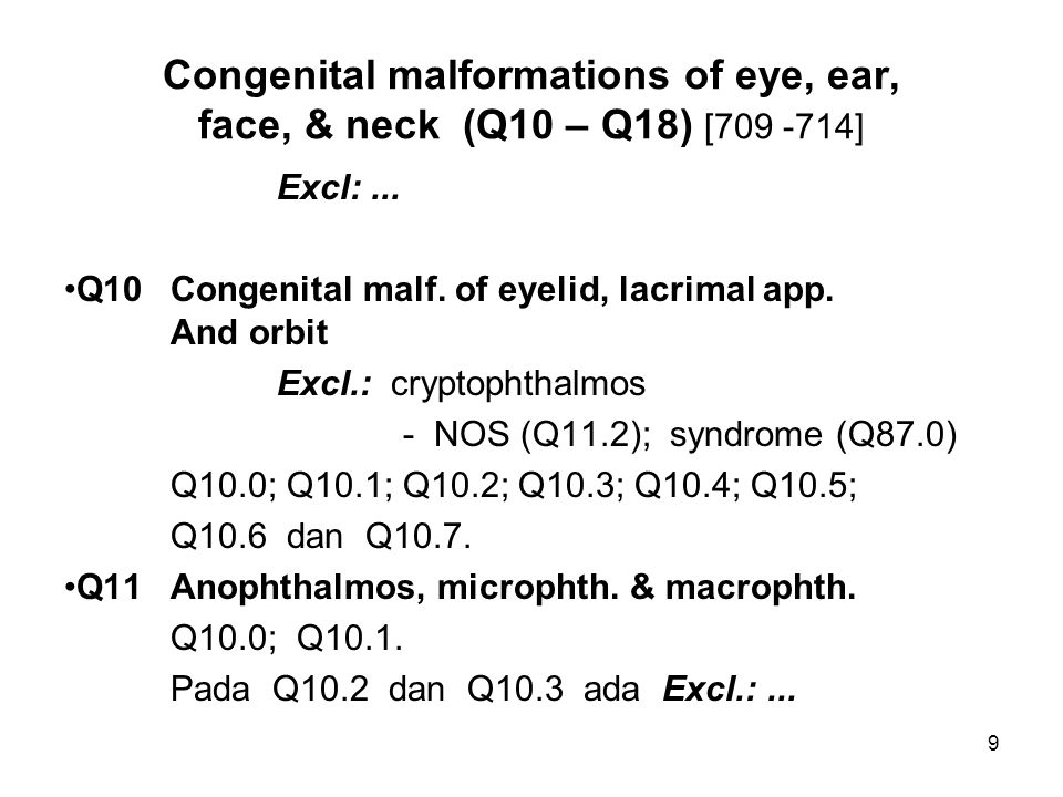 Congenital malformations of eye, ear, face, & neck (Q10 – Q18) [709 -714]